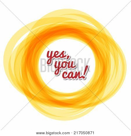 Yes you can - text in the solar circle. Motivational quote for your design t-shirts, for posters, invitations, cards. vector illustration.