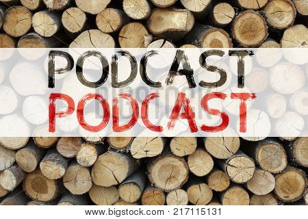 Conceptual announcement text caption inspiration showing Podcast Business concept for Internet Broadcasting Concept written on wooden background with space