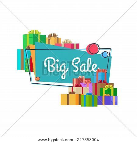 Big sale inscription in square bubble with piles of presents and gift boxes vector illustration isolated on white background. Best offer discounts