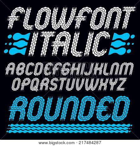 Set of trendy pop vector uppercase English alphabet letters isolated. Rounded bold italic retro type font script from a to z best for use in logotype design. Created using waves flowing lines.