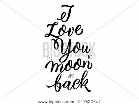 I love you to moon and back lettering. Creative inscription with love confession. Handwritten text, calligraphy. Can be used for greeting cards, posters and leaflets