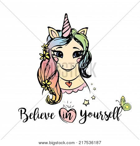 Cute unicorn girl with inscription - believe in yourself, hand drawn vector illustration