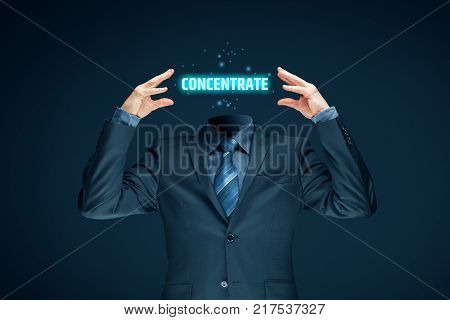 Concentration improvement concept. Businessman with word concentrate in place of a head.