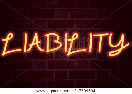 Liability neon sign on brick wall background. Fluorescent Neon tube Sign on brickwork Business concept for Accountability Legal Blame Risk 3D rendered Front View