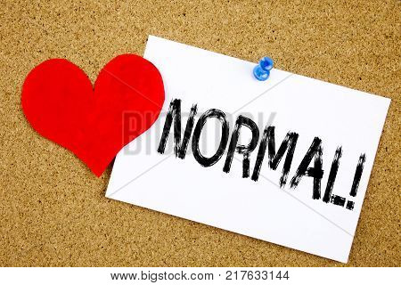 Conceptual hand writing text caption inspiration showing Normal concept for Confidence Abnormal Normality Problem Issue and Love written on sticky note, reminder cork background with space poster