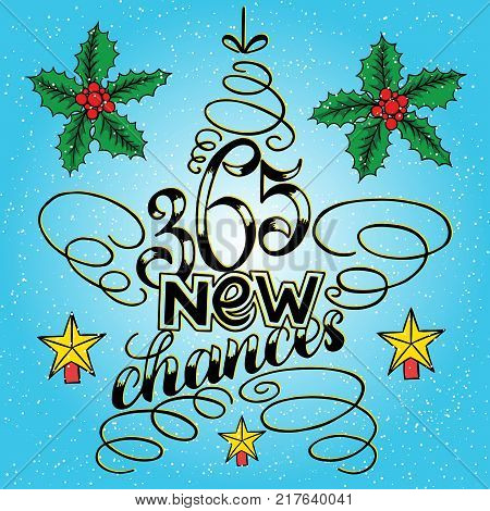 365 chances New Year Lettering in form of star tree toy, Greeting Card design circle text frame on blue background with berries and holly. Vector illustration. Christmas tree toy, Sign Painting Style.