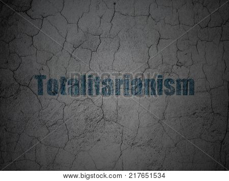 Politics concept: Blue Totalitarianism on grunge textured concrete wall background