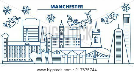 Great Britain, Manchester winter city skyline. Merry Christmas, Happy New Year decorated banner with Santa Claus.Winter greeting line card.Flat, outline vector. Linear christmas snow illustration