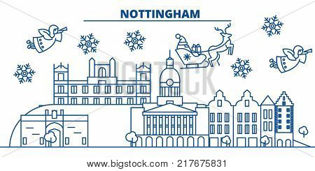 Great Britain, Nottingham winter city skyline. Merry Christmas, Happy New Year decorated banner with Santa Claus.Winter greeting line card.Flat, outline vector. Linear christmas snow illustration