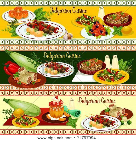 Bulgarian cuisine restaurant banner of dinner menu with main dishes and dessert. Beef kebab, vegetable casserole with cheese, tomato pepper stew, bean meat stew and cabbage roll, donut and rum cake