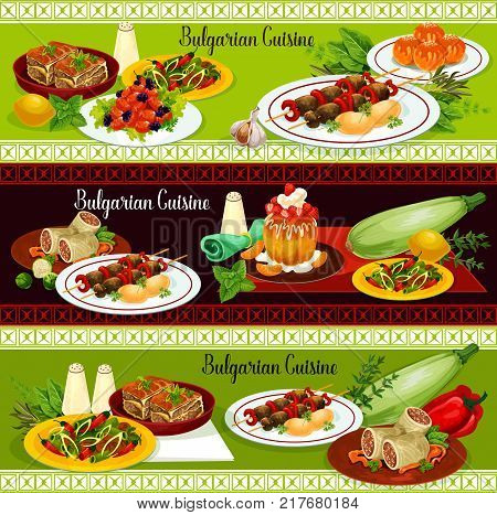 Bulgarian cuisine traditional dinner restaurant banner. Grilled beef kebab with pepper and tomato stew, cabbage roll, vegetable casserole with cheese and pork bean stew, fried donut and rum cake
