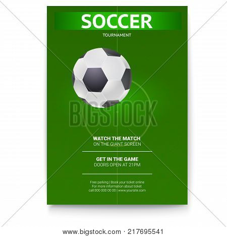 Poster of Soccer, design of flyer. Soccer ball on background of the playing field, top view. Template of announcement for sports event invitation. Banner ready for print, vector 3D illustration.