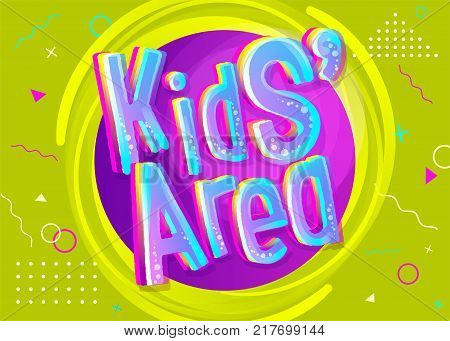 Kids Area Vector Illustration in Funny Cartoon Style. Illustration for Children's Playroom Decoration. Funny Sign for Kids Game Room. Green Background with Childish Geometric Pattern.