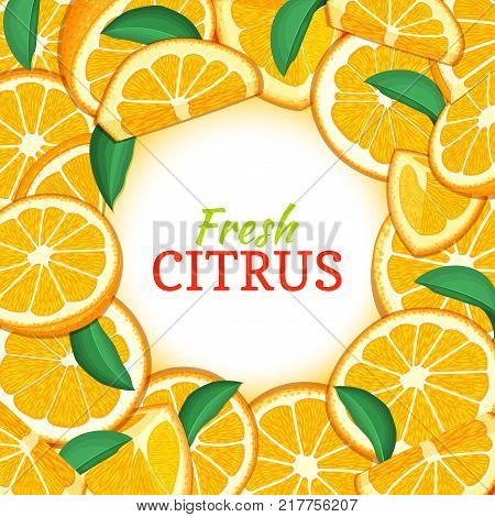 Round white label on citrus orange fruit background. Vector card illustration. Tropical fresh, juicy oranges fruit frame peeled piece of half slice for design of food packaging juice breakfast, detox.