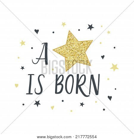 A star is born. Typography illustration for kids. Use for print design surface design fashion kids wear