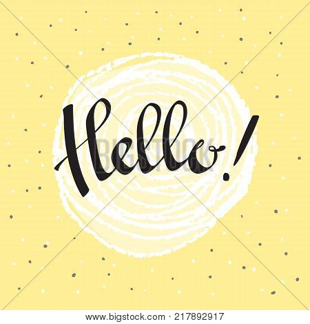 Hello hand lettering. Modern calligraphy Hello. Brush Pen lettering. Handwritten vector Illustration. Conccept in yellow back with handdrawn white ethnic sun. Dots background