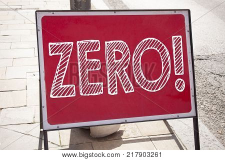 Conceptual hand writing text caption inspiration showing Zero. Business concept for Zero Zeros Nought Tolerance written on announcement road sign with background and space