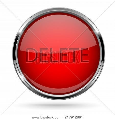 Red DELETE glass button with chrome frame. Vector 3d illustration isolated on white background