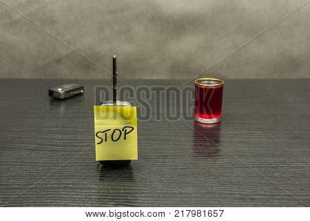Stop on the car key. So we do not drive vehicles after alcohol - a glass of liqueur.