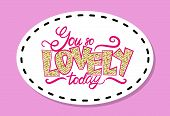 You re so lovely today colorful graffiti with words decorated with doodles and rhinestones. Vector illustration with drawing patch on purple. poster