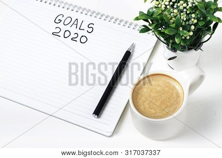 Inscription Goals 2020 In A Notebook, Close-up, Concept Of Planning, Setting Purpose