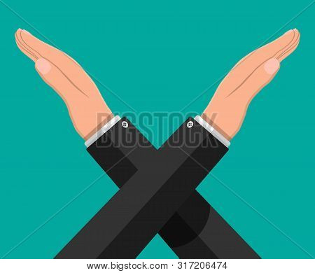 Man Gestures Cross Hands. Say No Gesture. Boycott, Protest Or Rejection. Crossing Arms. Negative Or