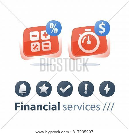 Quick Cash Loan, Time Is Money, Stopwatch And Dollar Sign, Mortgage Payment Installment, Calculate E