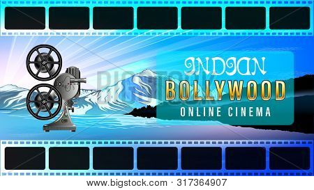 Indian Bollywood Online Cinema. Film Footage. Old Movie Projector, Side View. Beautiful Mountain Lan