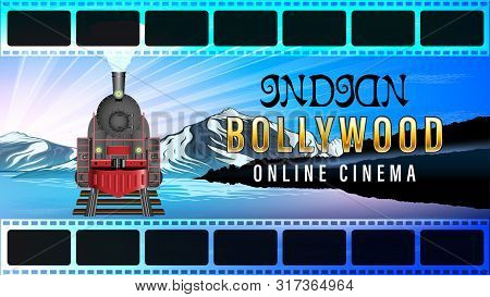 Indian Bollywood Online Cinema. Film Footage. Old Steam Locomotive, Front View. Beautiful Mountain L