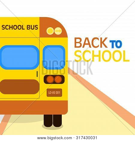 Back To School. School Bus On Street With Text: Back To School. Colorful Typographic Design.