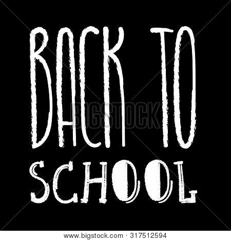 School Typography Sign For Children. Start Of The Educational Season, Year, Semester. Hand Drawn Uni