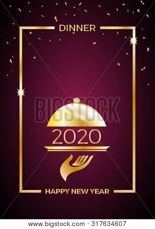 2020,  New Year's Eve Dinner, Template For Poster, Cover And Menu. Vector Illustration
