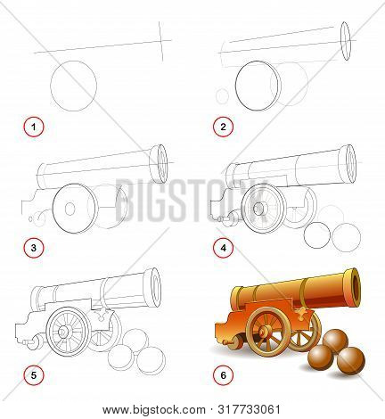 Page Shows How To Learn Step By Step To Draw Cannon, Type Of Military Gun Used In Artillery. Develop
