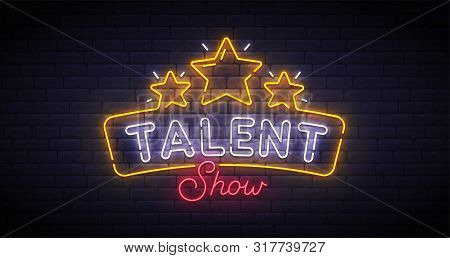 Talent Show Neon Sign, Bright Signboard, Light Banner. Talent Show Logo Neon, Emblem. Vector Illustr