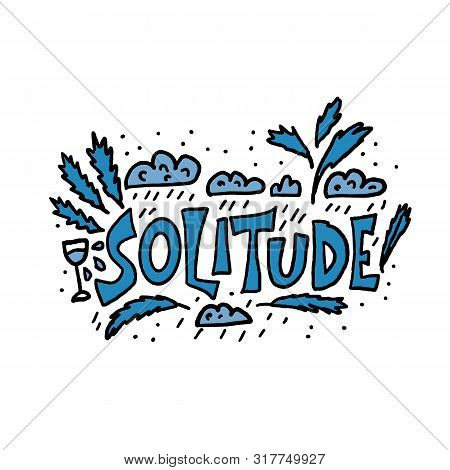 Solitude Lettering With Decoration. Vector Negative Concept Of Loneliness. Phrase With Design Elemen