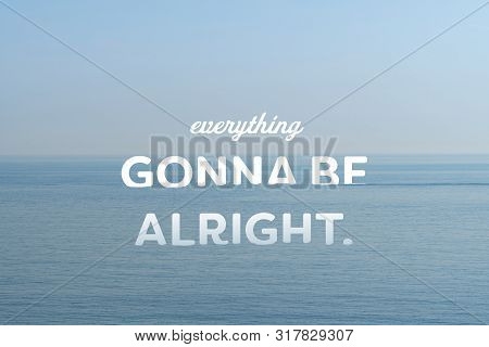 Everything Gonna Be Alright Motivation Graphic Quote On Calm Ocean Pastel Background.
