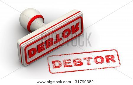 Debtor. Seal And Imprint. Red Stamp And Red Imprint Debtor On White Surface. Isolated. 3d Illustrati