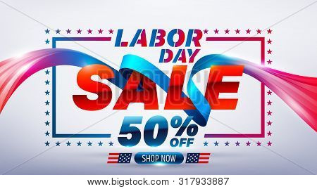 Happy Labor Day Sale 50% Off Poster.usa Labor Day Celebration With Blue Ribbon.sale Promotion Advert