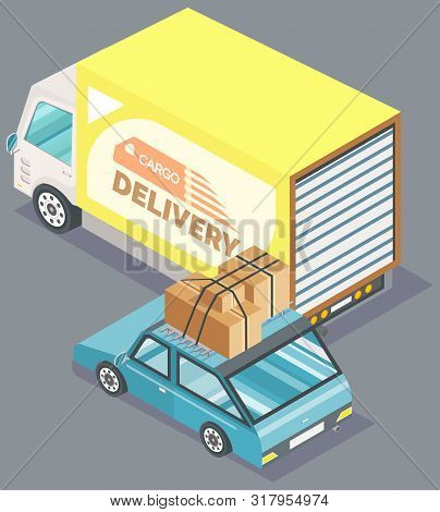Yellow Cargo Truck And Small Blue Passengerr Car With Parcels Or Cartboard Boxes. Transportation And