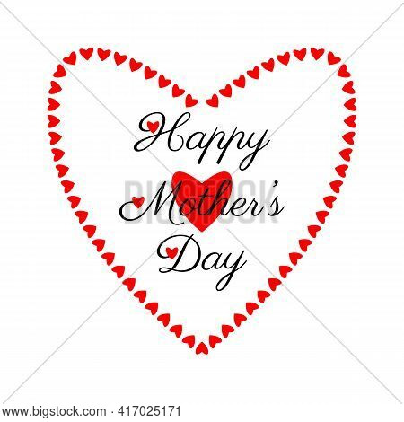 Happy Mothers Day Text On Red Heart Background. Calligraphy Inscription. Mothers Congratulation Insi