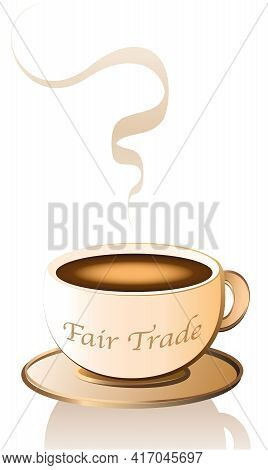 Fair Trade Written On A Coffee Cup With Aroma. Isolated Vector Illustration On White Backgrond.