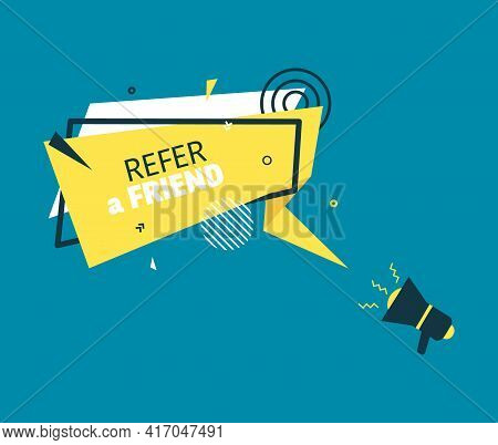 Refer Friend Badge In Flat Style. Referral Program Labels With Loudspeaker. Rectangular Yellow Speec