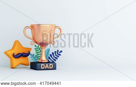 Happy Father's Day Decoration Background With Trophy Star Leaves, Copy Space Text, 3d Rendering Illu