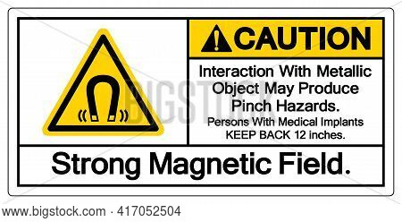 Caution Interaction With Metallic Object May Produce Pinch Hazardsstrong Magnetic Field Symbol Sign,