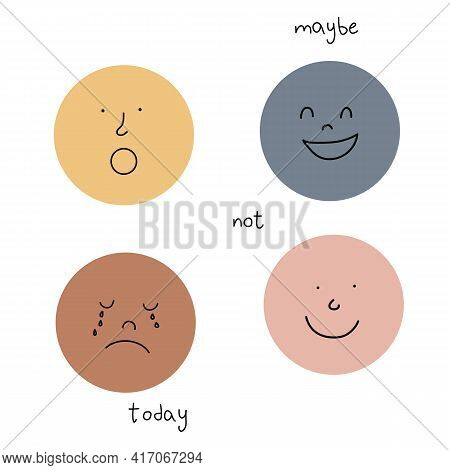 Maybe Not Today Text With Round Abstract Comic Faces With Various Emotions. Cartoon Style. Flat Desi