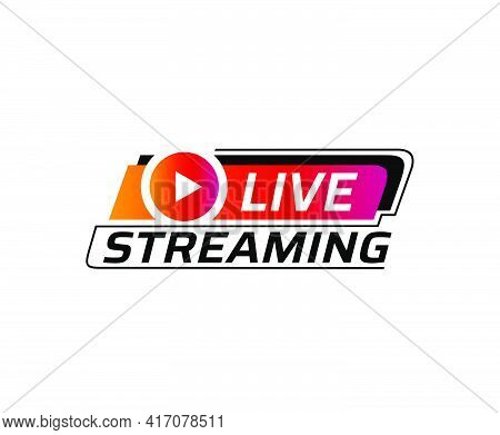 Live Streaming Icon. Sticker For Broadcasting, Livestream Or Online Stream.