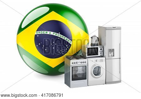 Kitchen And Household Appliances With Brazilian Flag. Production, Shopping And Delivery Of Home Appl