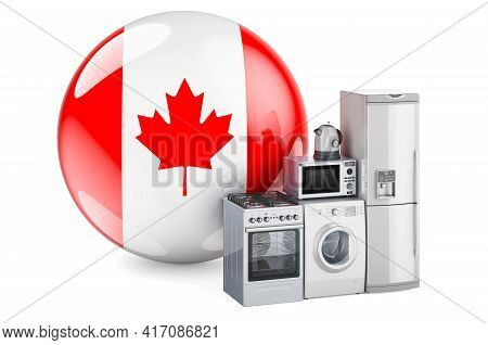 Kitchen And Household Appliances With Canadian Flag. Production, Shopping And Delivery Of Home Appli