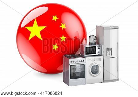 Kitchen And Household Appliances With Chinese Flag. Production, Shopping And Delivery Of Home Applia