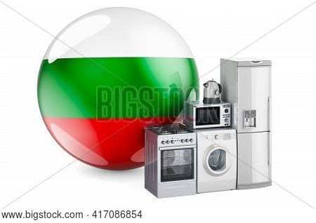 Kitchen And Household Appliances With Bulgarian Flag. Production, Shopping And Delivery Of Home Appl